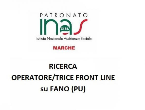 Patronato INAS CISL  Marche ricerca operatore/trice front-line  per la sede di Fano (PU)