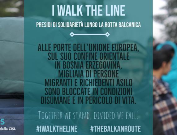 """Migliaia di migranti bloccati in pieno inverno lungo la rotta balcanica Iscos e Cisl Marche partecipano alla campagna """"I walk the line"""""""