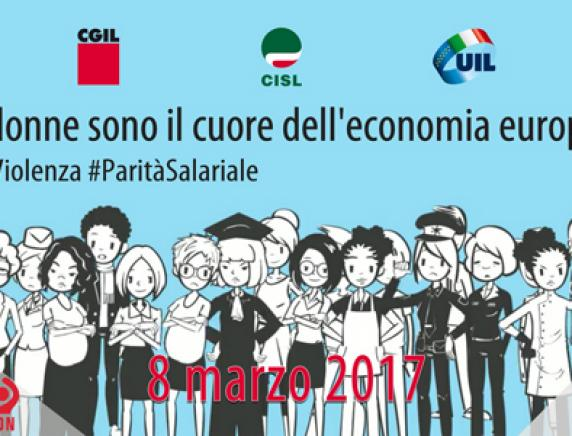 8 Marzo 2017, Le donne sono il cuore dell'economia europea #NoViolenza #Paritàsalariale